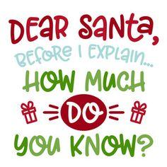 Silhouette Design Store: Dear Santa Before I Explain Cricut Christmas Ideas, Christmas Vinyl, Christmas Quotes, Christmas Humor, Christmas Crafts, Christmas Phrases, Christmas Shirts, Christmas Cookies, Xmas