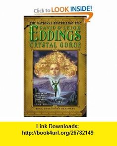 Crystal Gorge (The Dreamers, Book 3) (9780446613316) David Eddings, Leigh Eddings , ISBN-10: 0446613312  , ISBN-13: 978-0446613316 ,  , tutorials , pdf , ebook , torrent , downloads , rapidshare , filesonic , hotfile , megaupload , fileserve