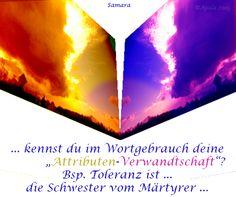 """...kennst Du im Wortgebrauch deine #""""Attributen-Verwandtschaft""""? Bsp. #Toleranz ist...die Schwester vom #Märtyrer ..."""