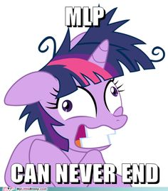 my little pony, friendship is magic, brony - MLP MUST NEVER END