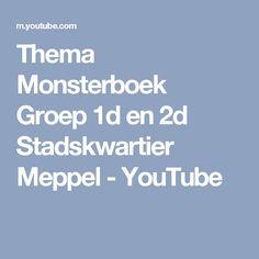 Thema Monsterboek Groep 1d en 2d Stadskwartier Meppel - YouTube