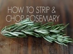 How to Strip & Chop Rosemary