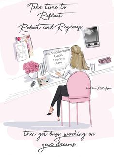 Reflect, Reboot and Regroup - Heather Stillufsen - Fashion Illustration - Art for Women - Quotes for Women - Art for Women - Robert Kiyosaki, Positive Quotes For Women, Motivational Quotes, Inspirational Quotes, Foto Fashion, Girly Quotes, Steve Jobs, Tony Robbins, Morning Quotes