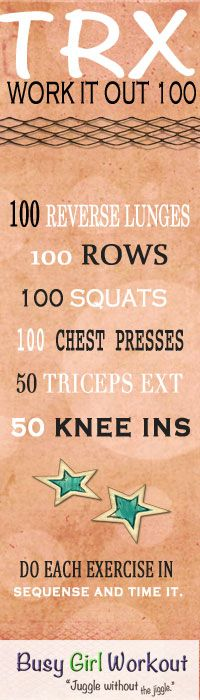 TRX-100 WORKOUT http://busygirlworkout.com/trx-100-workout/#