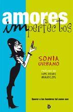 """Sonia Urbano logra entretenernos e informarnos sobre los diferentes modelos de hombres «ideales» en """"Amores imperfectos"""". Llévatelo hoy a un precio Tagus Today de 1,89€."""