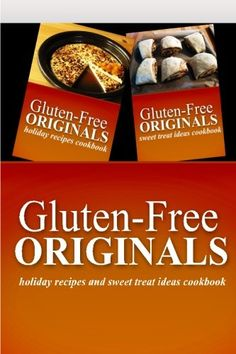 Gluten-Free Originals - Holiday Recipes and Sweet Treat Ideas Cookbook: Practical and Delicious Gluten-Free, Grain Free, Dairy Free Recipes -- Find out more about the great product at the image link.