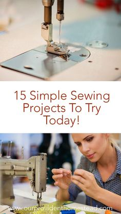 Do you want to learn how to sew, but don't know where to start? Click here to see these 15 simple sewing projects to try today and amaze your family with your skills! #sewing #beginnersewing #crafts #homemakingskills via @ourprovidenthom