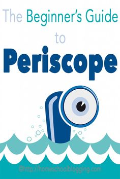 Periscope for Beginners