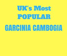 Best Garcinia Cambogia Review  Best weight loss supplement UK made Garcinia Cambogia
