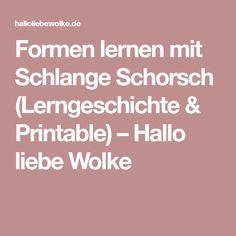 Formen lernen mit Schlange Schorsch (Lerngeschichte & Printable) – Hallo liebe Wolke
