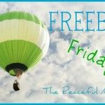 FREEBIE Friday--The best free samples, offers, ebooks, kids stuff and more--The Peaceful Mom