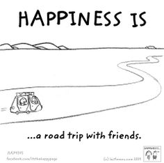 Happines is a road trip with friends!