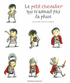 Le petit chevalier qui n'aimait pas la pluie / Gilles Tibo. (2013) Help Teaching, Teaching Reading, French Pictures, Kindergarten Themes, Reading Club, English Book, Children's Picture Books, Teaching French, Chapter Books