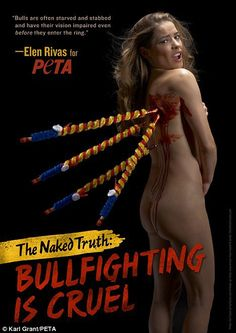 """This PETA ad has Elen Rivas as a """"bull"""" with bullfighting spears on her back which demonstrates the gruesome nature of bullfighting. PETA has always used celebrities as animals inn abusive situations which can persuade the celebrities and their fans to support their cause. https://ktmsmith.wordpress.com/"""