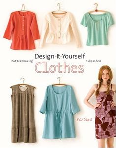 Bestseller Books Online Design-It-Yourself Clothes: Patternmaking Simplified Cal Patch $16.49