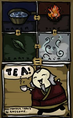 Tea bending. Only Uncle Iroh... :) my inner dork just wont stop smiling :D