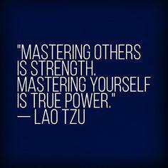 """Mastering others is strength. Mastering yourself is true power.""  Lao Tzu #personaltrainer #nutrition #health #dcinhometrainer #fitness #washingtondc #inspiration"