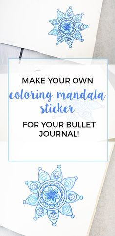 DIY Bullet Journal Coloring Mandala Sticker - Create your own sticker to color and use to cover mistakes or decorate in your Bullet Journal!