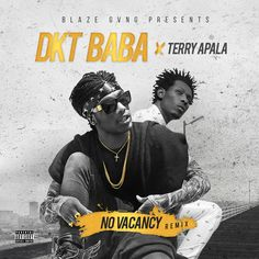 DKT Baba & Terry Apala – No Vacancy (Remix)