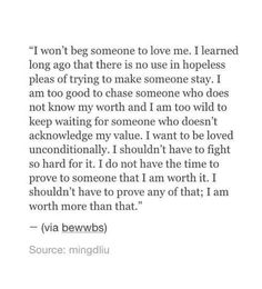 But I did spend countless hours begging for your love anyway...becuase you are worth it...