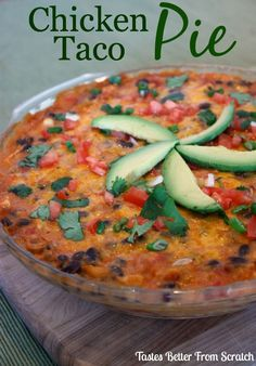 Chicken Taco Pie {from Tastes Better From Scratch}