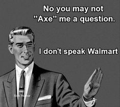 I don't speak Walmart