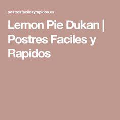 Lemon Pie Dukan | Postres Faciles y Rapidos