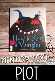 Teaching Plot and Story Elements? How to Knit a Monster is the perfect mentor text. Teaching Plot, Teaching Reading, Learning, Teaching Ideas, 3rd Grade Books, Third Grade Reading, Reading Lessons, Reading Skills, Reading Resources