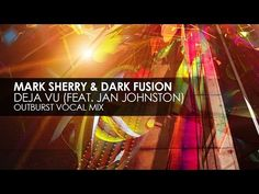 Mark Sherry & Dark Fusion featuring Jan Johnston - Deja Vu (Outburst Voc...
