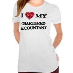 I love my Chartered Accountant T Shirt, Hoodie Sweatshirt