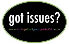 """Got Issues?"" Car Magnet"