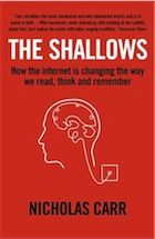 The Shallows by Nicholas Carr  A current account of how the internet is rewiring our brain. There are both benefits and mind numbing consequences including the potential loss of thinking and reflecting deeply.