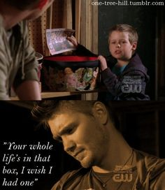 """""""Your whole life's in that box, I wish I had one."""""""