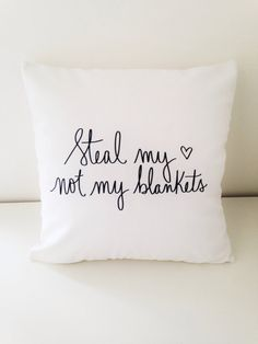 My friend makes these adorable pillows and prints! Need this!!Steal my heart/ not my blankets handwritten quote pillow by daynaleecollection on Etsy @etsy