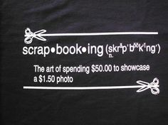 YES and every 1>50 picture is worth a million bucks! Scrapbooking