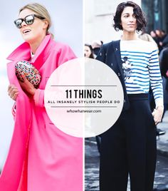The secret #style tricks and cliff notes of the super stylish. // 11 Things All Insanely Stylish People Do // #StyleTip #Fashion