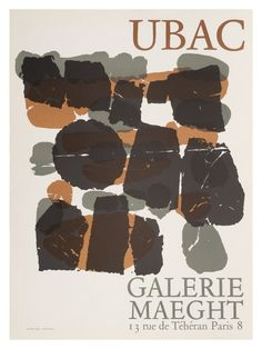 Find reprint of the exhibition poster from Raoul Ubacs exhibition at Galerie Maeght in 1966 at Stilleben. Teheran, Art Exhibition Posters, Museum Poster, Creative Poster Design, Poster Design Inspiration, Art Academy, Illustrations And Posters, Art Reproductions, Vintage Posters