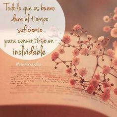 Todo lo bueno dura el tiempo suficiente para convertirse en inolvidable. #felicidad #sonrisa #psicología #positiva #coach #amor