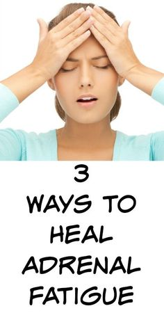 3 Ways to Heal Adrenal Fatigue - Natural Holistic Life #adrenal #fatigue #energy #natural #holistic