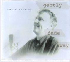 Chris Shields - Gently Fade Away single 2001 Chris Shields, Carole King, Fade Away, Nonfiction, Writer, Singer, Non Fiction, Writers, Singers