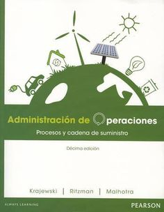 """Krajewski, Lee J. """"Administración de operaciones : procesos y cadena de suministro"""" 10ª ed. 2 ejemplares"""