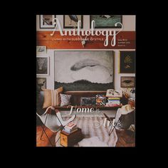 Anthology: If you love classic and cool interior design, this timeless magazine is loaded with it.