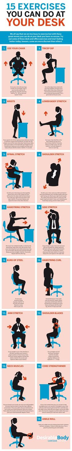 Sitting all day at your desk isn't good for you. If you can't get up a take a walk, a graphic from Desirable Body shows you some exercises you can do while at your desk.: