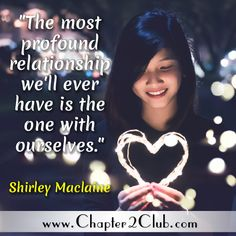 Your relationship with yourself will last a lifetime! Shirley Maclaine, Love You, Let It Be, Empowering Quotes, Love Life, Feel Good, How Are You Feeling, Relationship, Feelings