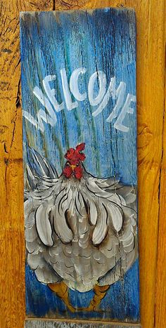 Welcome Chicken Sign hand painted country rustic by cackleblossums, $22.00