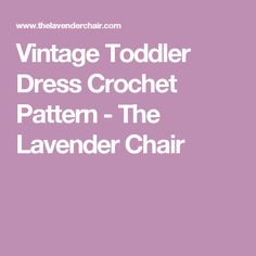 Vintage Toddler Dress Crochet Pattern - The Lavender Chair