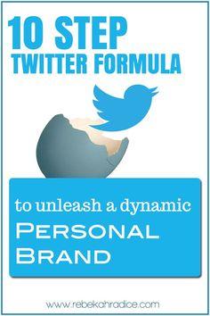 10 Step Twitter Formula to Unleash a Dynamic Personal Brand #twitter #marketing #branding