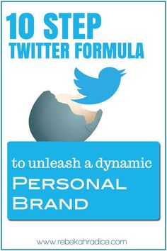 10 Step Twitter Formula to Unleash a Dynamic Personal Brand #twitter #marketing #branding