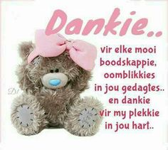 vir elke mooi boodskappie, oomblikkies in jou gedagtes. en dankie vir my plekkie in jou hart. Good Night Wishes, Day Wishes, Baie Dankie, Birthday Prayer, Afrikaanse Quotes, Goeie Nag, Goeie More, Cute Messages, Good Morning World