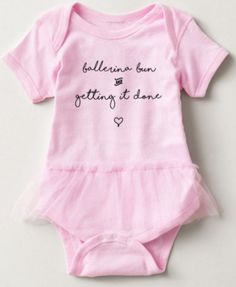 """Pink Tutu Dance Onesie for Babies and Toddlers - """"Ballerina Bun and Getting it Done"""" with Heart Accent - In 6m, 12m, 18m and 24m by SimplySouthrn on Etsy"""